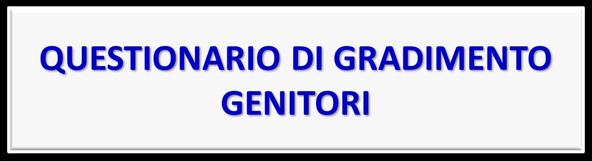 QUESTIONARIO GRADIMENTO GENITORI